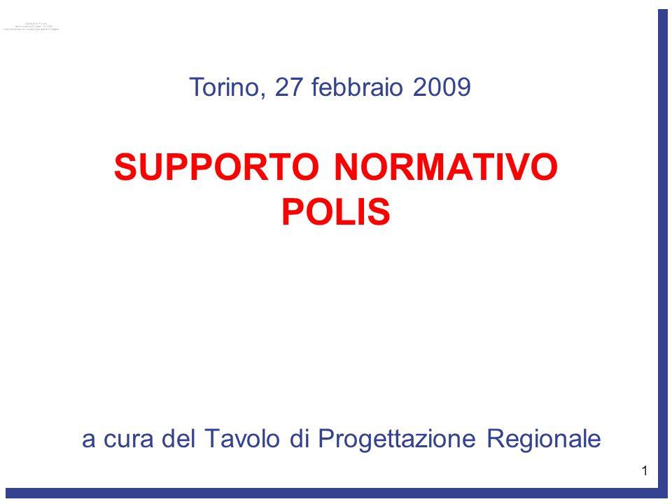 1 SUPPORTO NORMATIVO POLIS a cura del Tavolo di Progettazione Regionale Torino, 27 febbraio 2009