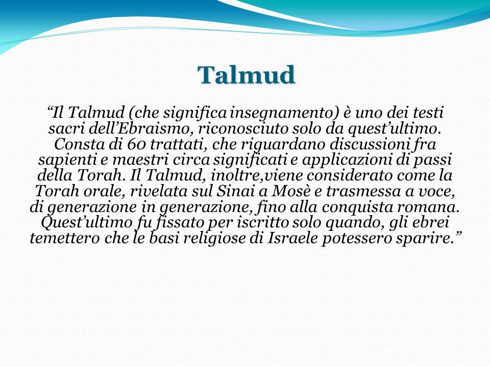 Talmud Talmud Il Talmud (che significa insegnamento) è uno dei testi sacri dellEbraismo, riconosciuto solo da questultimo.