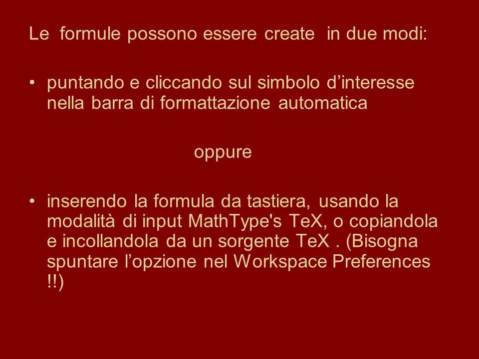 Le formule possono essere create in due modi: puntando e cliccando sul simbolo dinteresse nella barra di formattazione automatica oppure inserendo la