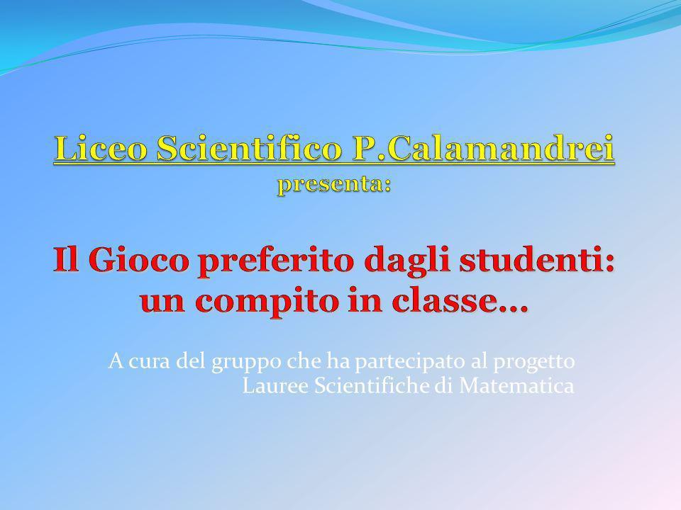 A cura del gruppo che ha partecipato al progetto Lauree Scientifiche di Matematica