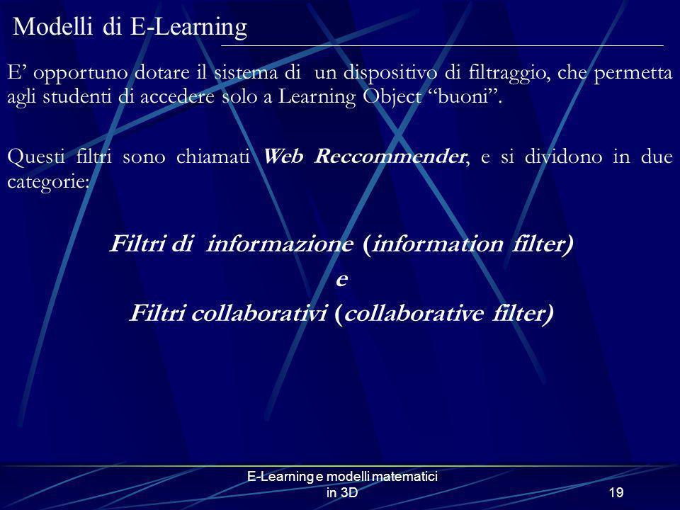 E-Learning e modelli matematici in 3D19 E opportuno dotare il sistema di un dispositivo di filtraggio, che permetta agli studenti di accedere solo a L