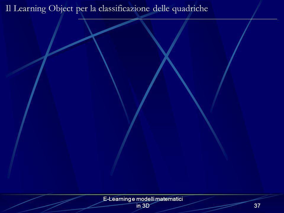 E-Learning e modelli matematici in 3D37 Il Learning Object per la classificazione delle quadriche