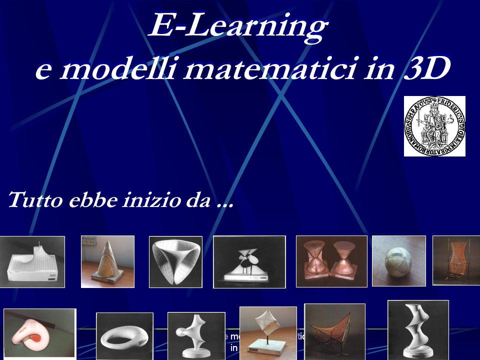 E-Learning e modelli matematici in 3D1 E-Learning e modelli matematici in 3D E-Learning e modelli matematici in 3D Tutto ebbe inizio da...