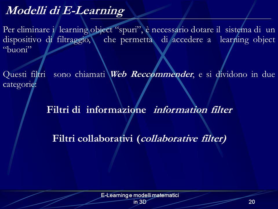 E-Learning e modelli matematici in 3D20 Per eliminare i learning object spuri, è necessario dotare il sistema di un dispositivo di filtraggio, che per