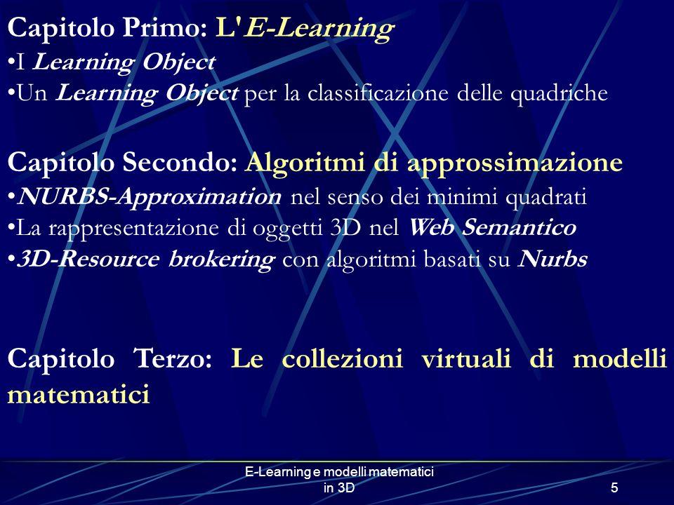 E-Learning e modelli matematici in 3D5 Capitolo Primo: L'E-Learning I Learning Object Un Learning Object per la classificazione delle quadriche Capito