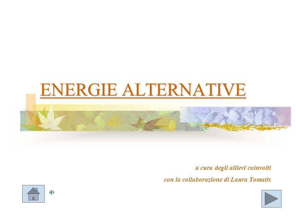 ENERGIE ALTERNATIVE a cura degli allievi coinvolti con la collaborazione di Laura Tomatis