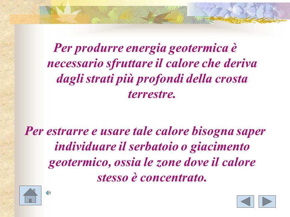 Per produrre energia geotermica è necessario sfruttare il calore che deriva dagli strati più profondi della crosta terrestre. Per estrarre e usare tal