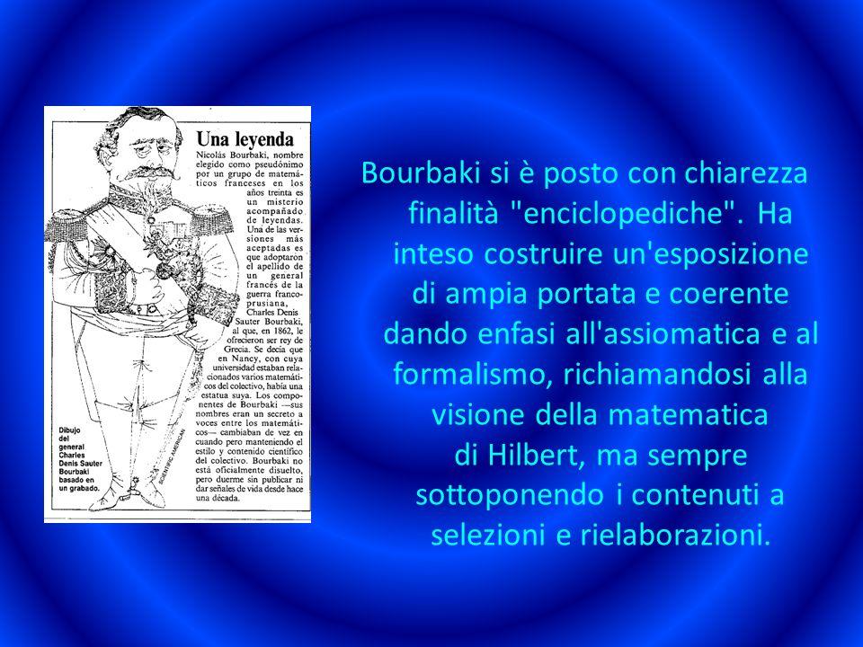 Bourbaki si è posto con chiarezza finalità enciclopediche .