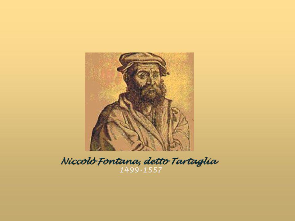 Niccolò Fontana, detto Tartaglia 1499-1557