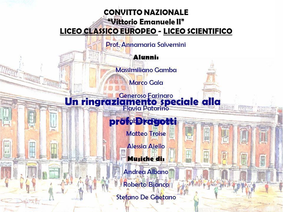 CONVITTO NAZIONALE Vittorio Emanuele II LICEO CLASSICO EUROPEO - LICEO SCIENTIFICO Prof. Annamaria Salvemini Alunni: Massimiliano Gamba Marco Gala Gen