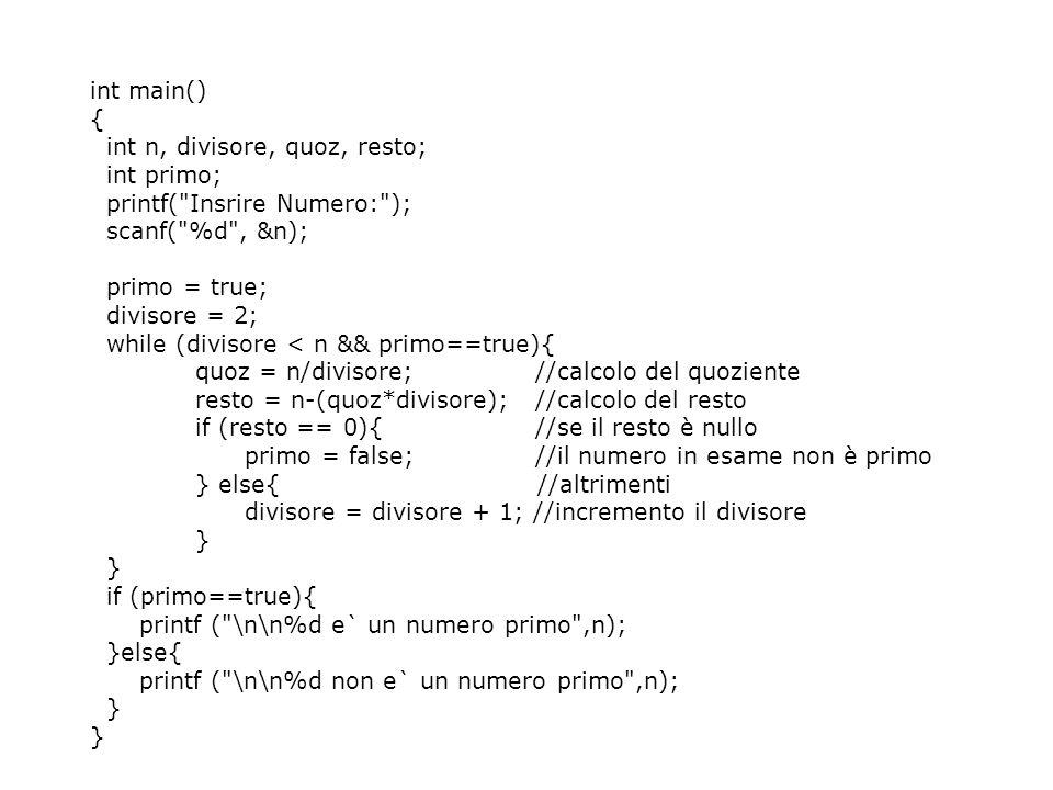 int main() { int n, divisore, quoz, resto; int primo; printf(