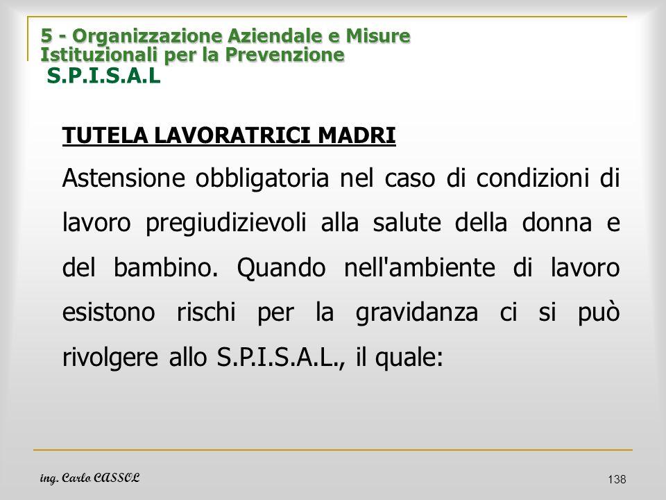 ing. Carlo CASSOL 138 5 - Organizzazione Aziendale e Misure Istituzionali per la Prevenzione 5 - Organizzazione Aziendale e Misure Istituzionali per l