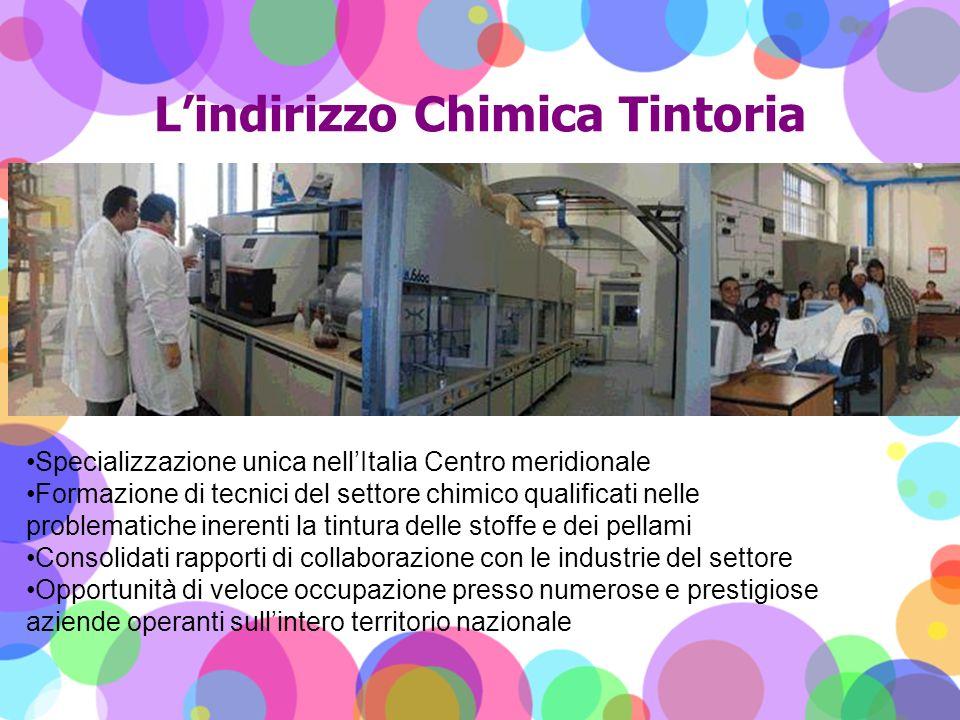 Lindirizzo Chimica Tintoria Specializzazione unica nellItalia Centro meridionale Formazione di tecnici del settore chimico qualificati nelle problemat