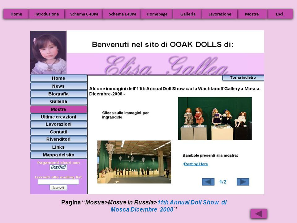 Pagina Mostre>Mostre in Russia>11th Annual Doll Show di Mosca Dicembre 2008 Home Schema C-IDM Schema L-IDM Homepage Esci Galleria Mostre Introduzione