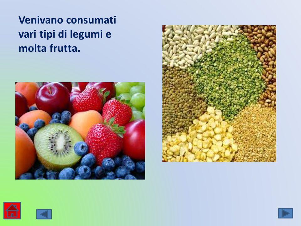 Venivano consumati vari tipi di legumi e molta frutta.