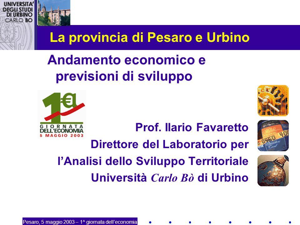 1 La provincia di Pesaro e Urbino Andamento economico e previsioni di sviluppo Prof.