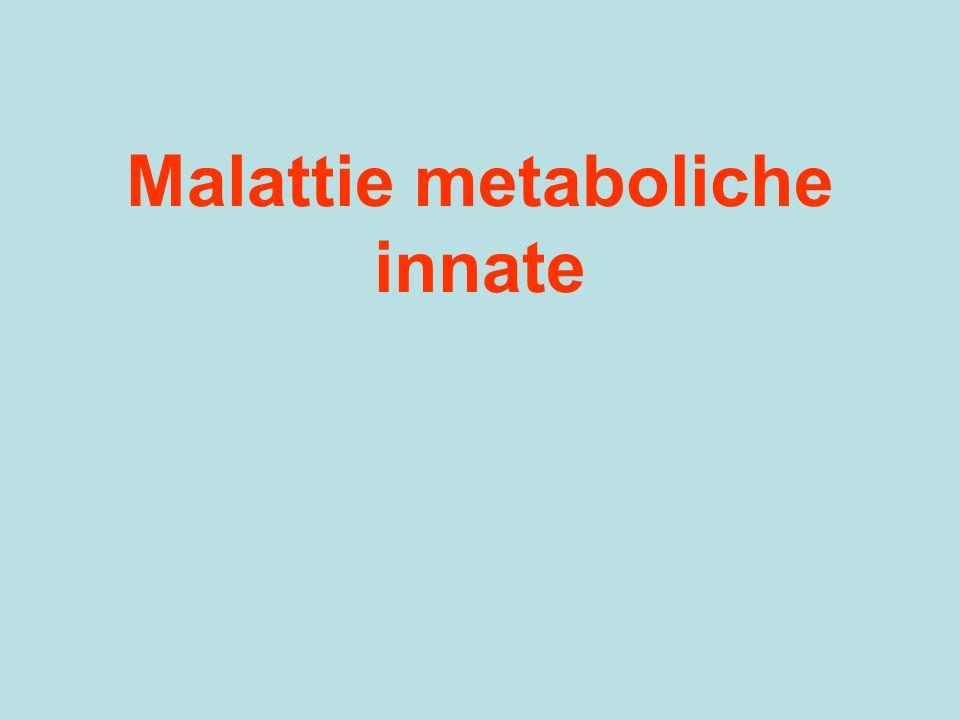 Cosa sono le malattie metaboliche Errori del metabolismo Frequenza of 1/200 o meno Detection: screening o sintomi Genetica: recessive, X-linked, mitochondriali, dominanti Possono essere trattabili o no