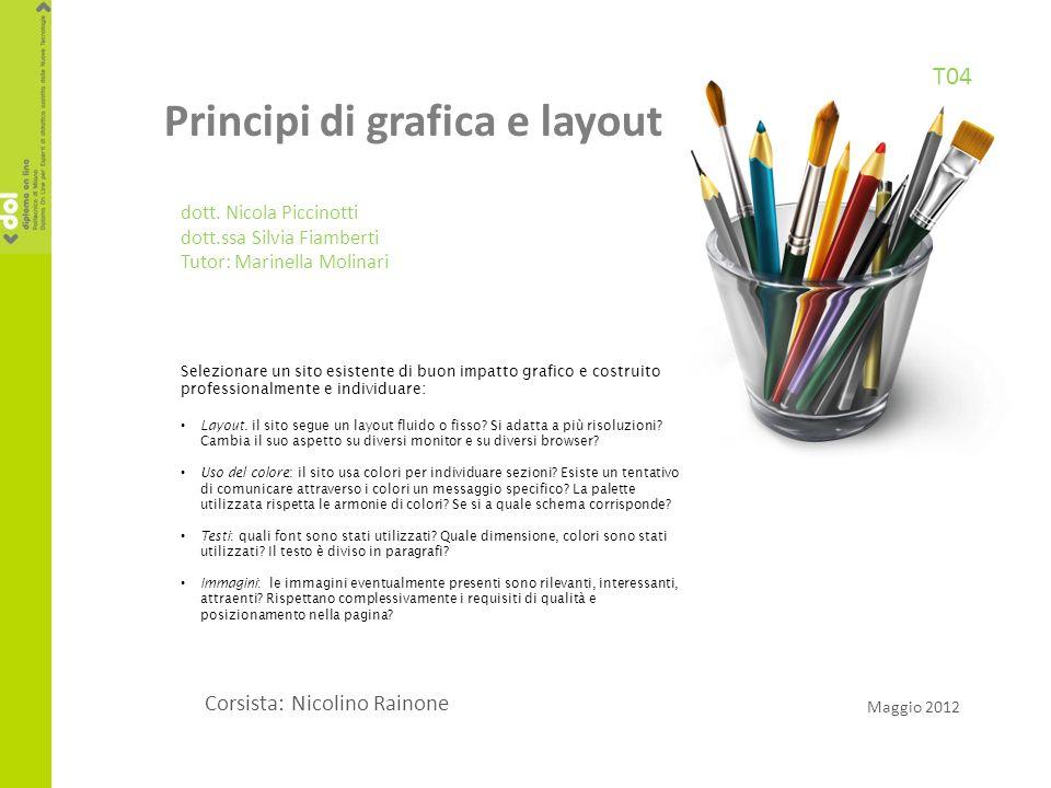 Principi di grafica e layout dott. Nicola Piccinotti dott.ssa Silvia Fiamberti Tutor: Marinella Molinari T04 Corsista: Nicolino Rainone Maggio 2012 Se