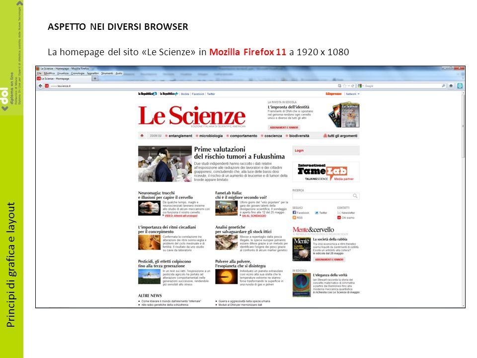 ASPETTO NEI DIVERSI BROWSER La homepage del sito «Le Scienze» in Mozilla Firefox 11 a 1920 x 1080 Principi di grafica e layout