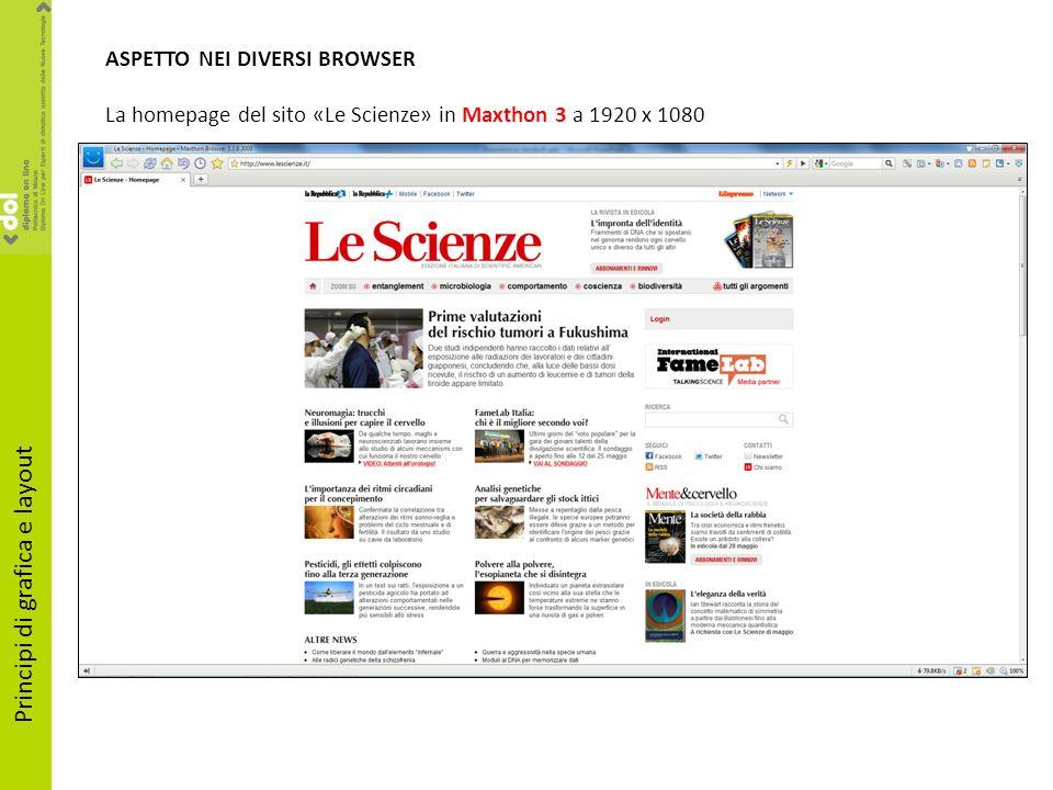 ASPETTO NEI DIVERSI BROWSER La homepage del sito «Le Scienze» in Maxthon 3 a 1920 x 1080 Principi di grafica e layout