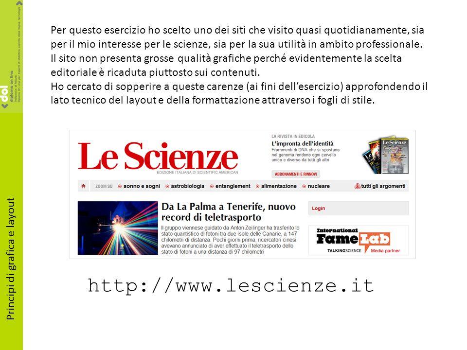 LAYOUT Il blocco contenitore della homepage del sito Le Scienze contiene, nella parte alta, i quattro elementi principali: Iheader, con il logo molto evidente per grandezza e colore.