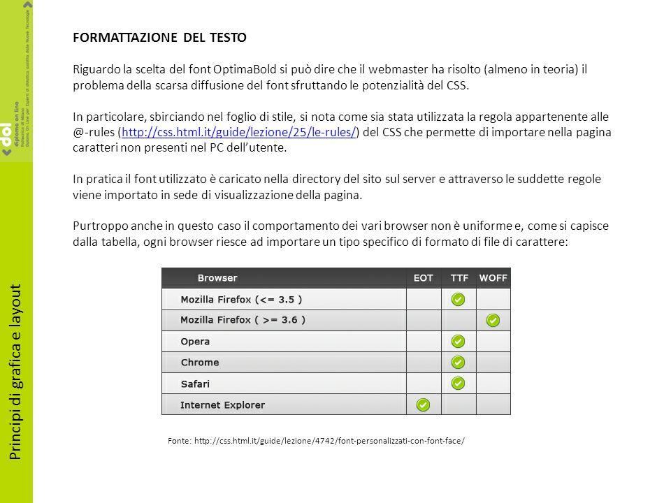 Principi di grafica e layout FORMATTAZIONE DEL TESTO Riguardo la scelta del font OptimaBold si può dire che il webmaster ha risolto (almeno in teoria)