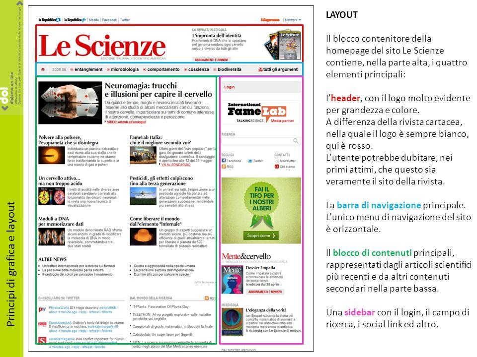 LAYOUT Il blocco contenitore della homepage del sito Le Scienze contiene, nella parte alta, i quattro elementi principali: Iheader, con il logo molto