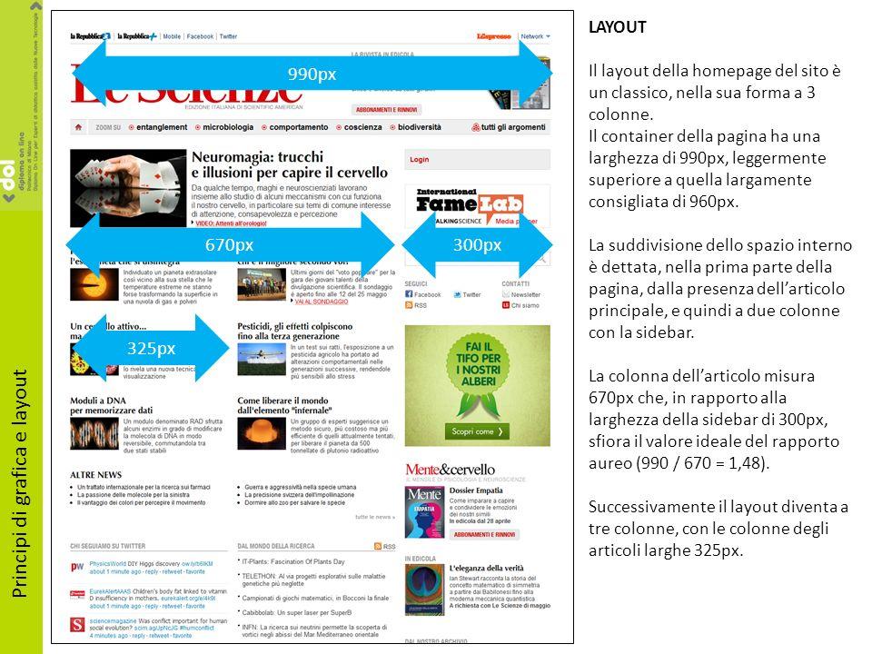 990px 670px300px 325px LAYOUT Il layout della homepage del sito è un classico, nella sua forma a 3 colonne. Il container della pagina ha una larghezza