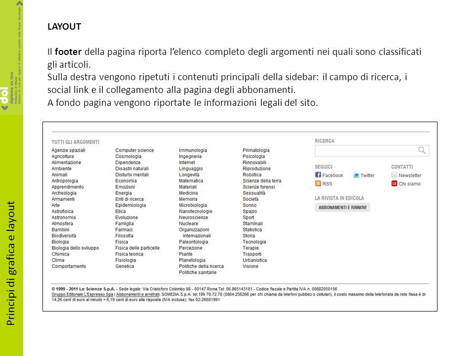 LAYOUT Il footer della pagina riporta lelenco completo degli argomenti nei quali sono classificati gli articoli. Sulla destra vengono ripetuti i conte