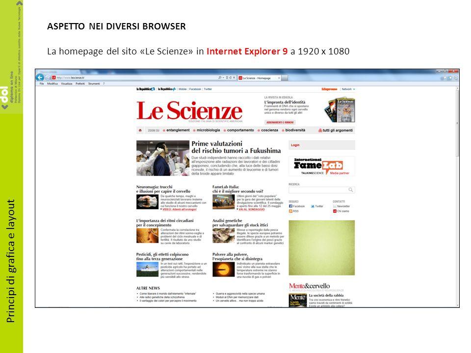 ASPETTO NEI DIVERSI BROWSER La homepage del sito «Le Scienze» in Internet Explorer 9 a 1920 x 1080 Principi di grafica e layout