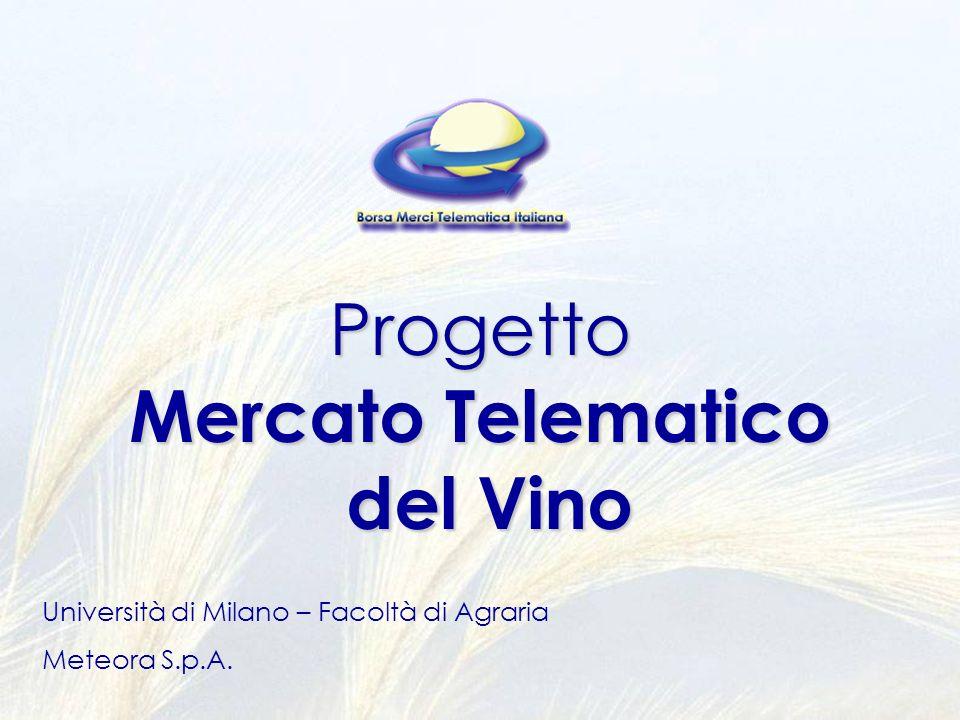 Progetto Mercato Telematico del Vino Università di Milano – Facoltà di Agraria Meteora S.p.A.