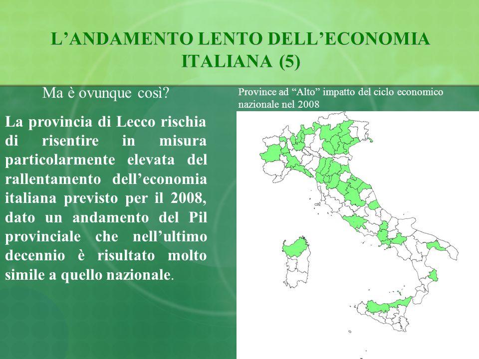 7 LANDAMENTO LENTO DELLECONOMIA ITALIANA (5) Ma è ovunque così.