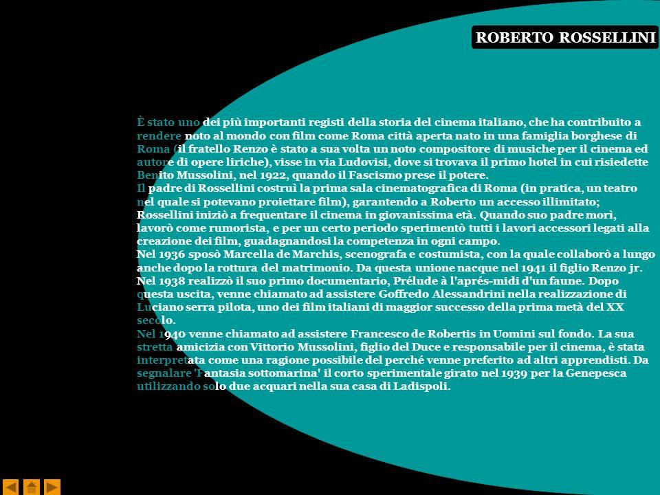 È stato uno dei più importanti registi della storia del cinema italiano, che ha contribuito a rendere noto al mondo con film come Roma città aperta nato in una famiglia borghese di Roma (il fratello Renzo è stato a sua volta un noto compositore di musiche per il cinema ed autore di opere liriche), visse in via Ludovisi, dove si trovava il primo hotel in cui risiedette Benito Mussolini, nel 1922, quando il Fascismo prese il potere.