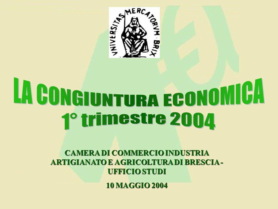 CAMERA DI COMMERCIO INDUSTRIA ARTIGIANATO E AGRICOLTURA DI BRESCIA - UFFICIO STUDI 10 MAGGIO 2004