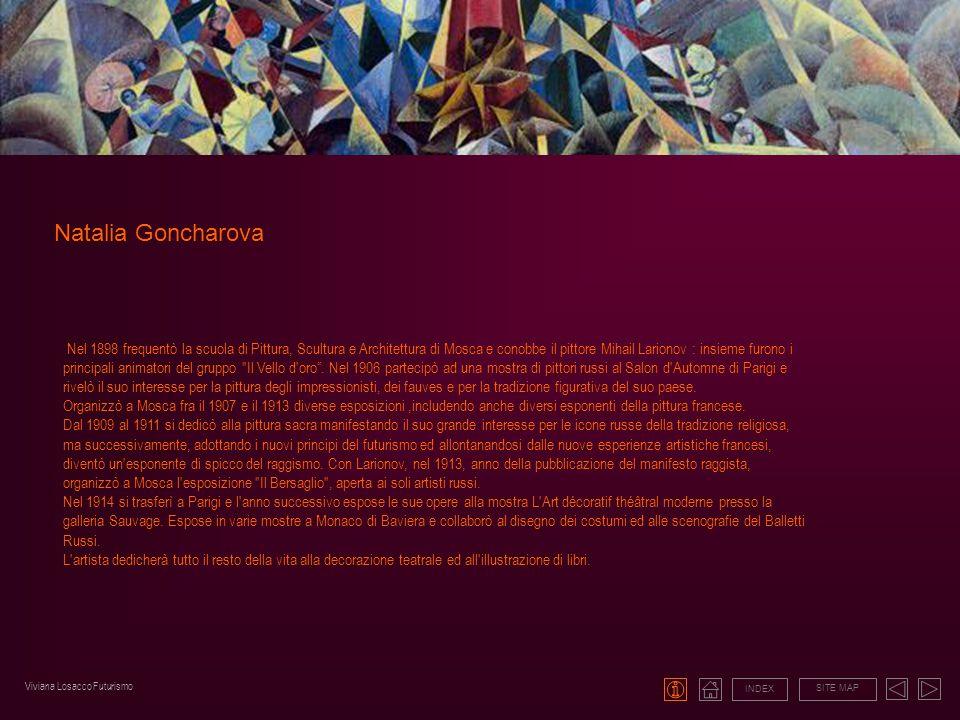 Natalia Goncharova INDEX SITE MAP Nel 1898 frequentò la scuola di Pittura, Scultura e Architettura di Mosca e conobbe il pittore Mihail Larionov : ins