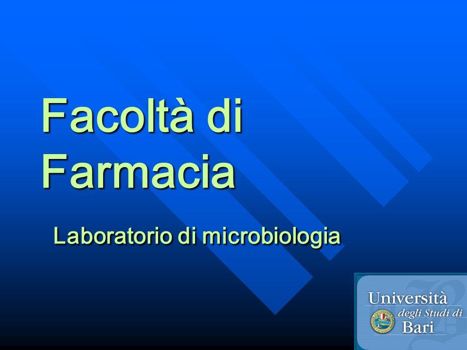 Facoltà di Farmacia Laboratorio di microbiologia