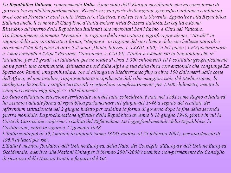 La Repubblica Italiana, comunemente Italia, è uno stato dell Europa meridionale che ha come forma di governo lae repubblica parlamentare. Risiede su g
