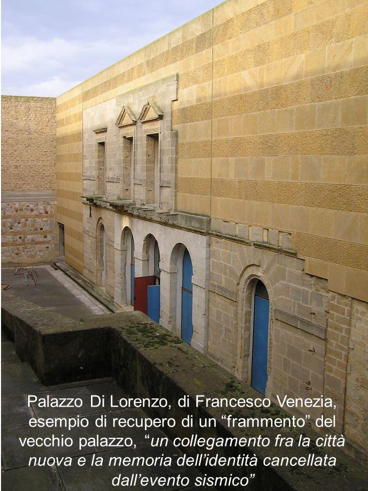 Palazzo Di Lorenzo, di Francesco Venezia, esempio di recupero di un frammento del vecchio palazzo, un collegamento fra la città nuova e la memoria del
