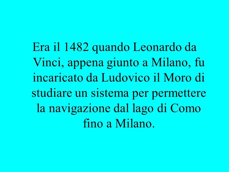 Era il 1482 quando Leonardo da Vinci, appena giunto a Milano, fu incaricato da Ludovico il Moro di studiare un sistema per permettere la navigazione d
