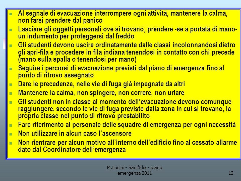 M.Lucini - Sant'Elia - piano emergenza 201112 Al segnale di evacuazione interrompere ogni attività, mantenere la calma, non farsi prendere dal panico