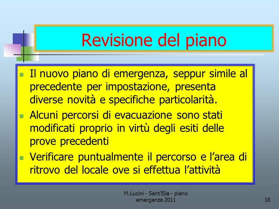 M.Lucini - Sant'Elia - piano emergenza 201118 Revisione del piano Il nuovo piano di emergenza, seppur simile al precedente per impostazione, presenta