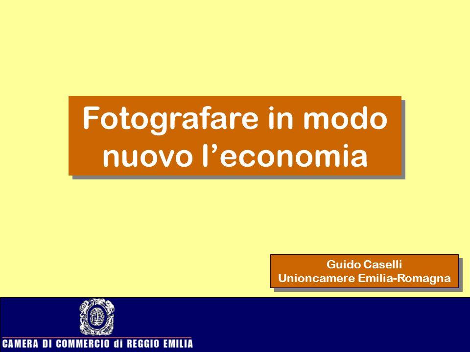 Fotografare in modo nuovo leconomia Guido Caselli Unioncamere Emilia-Romagna Guido Caselli Unioncamere Emilia-Romagna