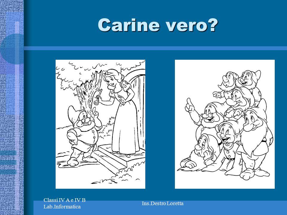 Classi IV A e IV B Lab.Informatica Ins.Destro Loretta Carine vero?
