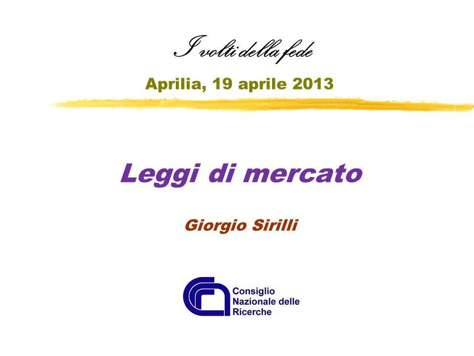 I volti della fede Aprilia, 19 aprile 2013 Leggi di mercato Giorgio Sirilli