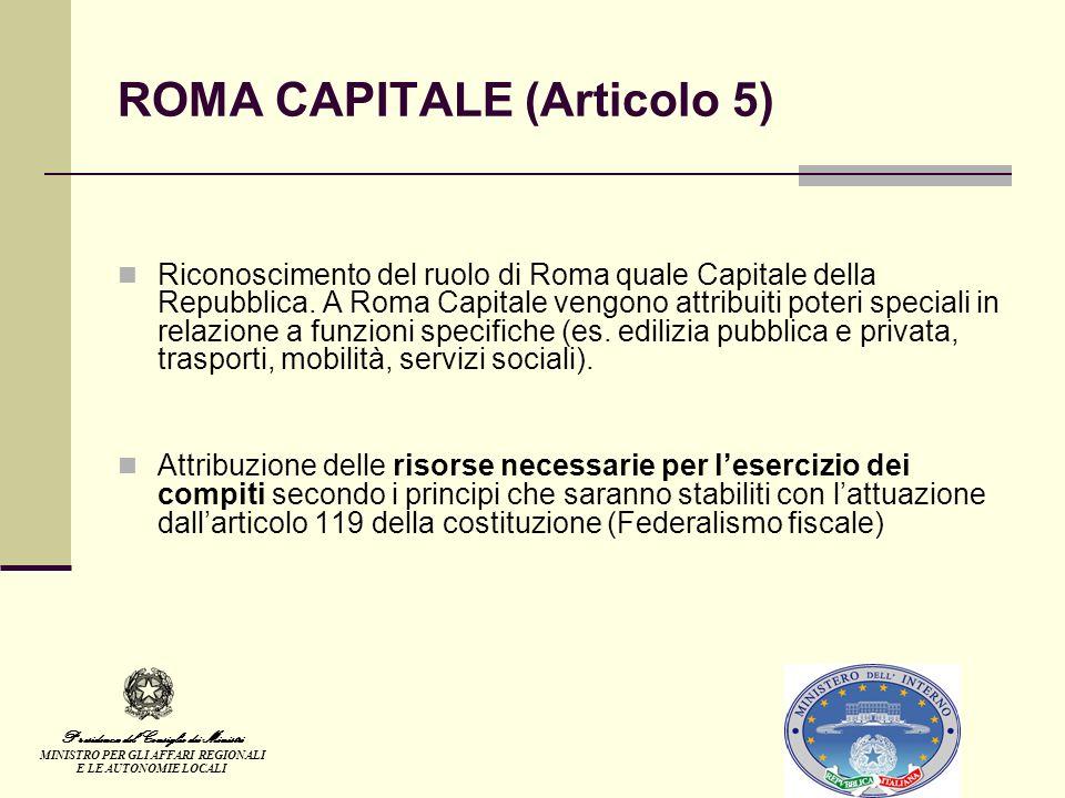 ROMA CAPITALE (Articolo 5) Riconoscimento del ruolo di Roma quale Capitale della Repubblica.