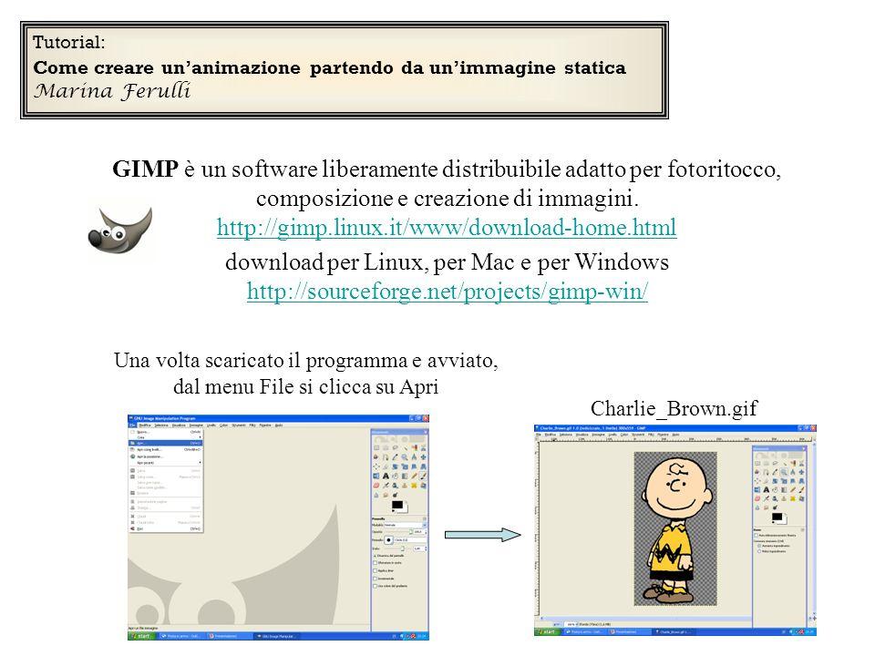 Tutorial: Come creare unanimazione partendo da unimmagine statica Marina Ferulli GIMP è un software liberamente distribuibile adatto per fotoritocco,