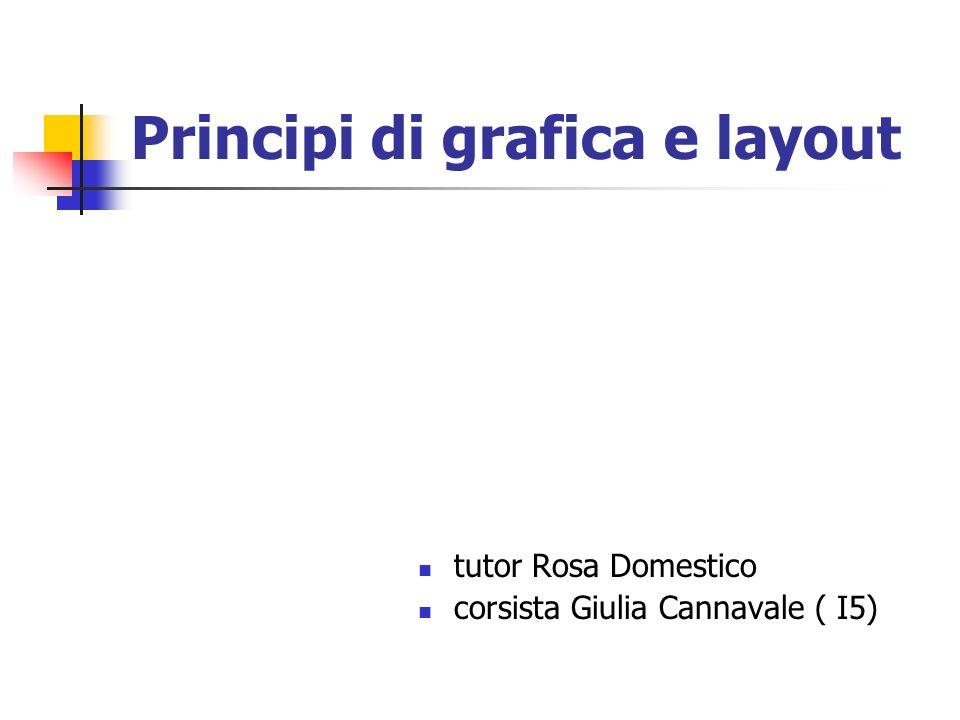 Principi di grafica e layout tutor Rosa Domestico corsista Giulia Cannavale ( I5)