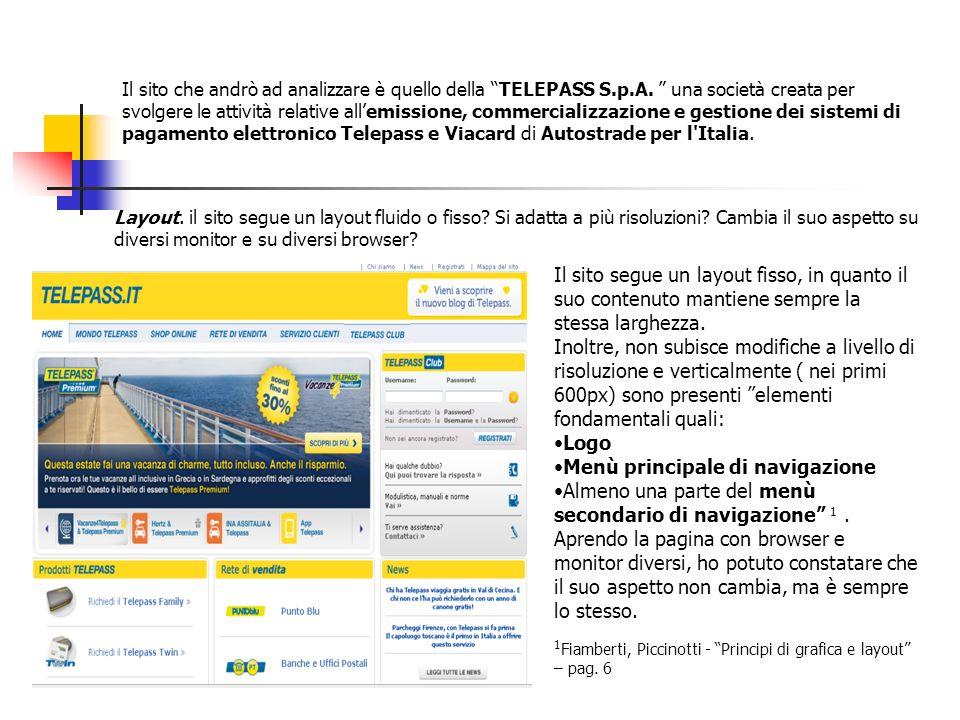 Il sito che andrò ad analizzare è quello della TELEPASS S.p.A. una società creata per svolgere le attività relative allemissione, commercializzazione