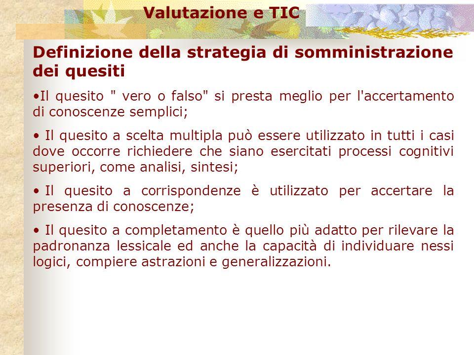 Valutazione e TIC Definizione della strategia di somministrazione dei quesiti Il quesito
