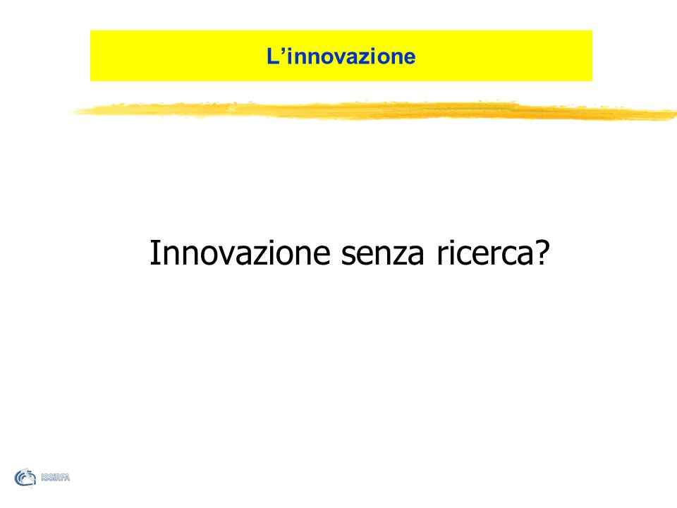 Linnovazione Innovazione senza ricerca?